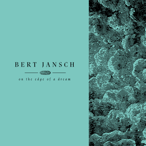 Bert Jansch: Living In The Shadows Part 2: On The Edge Of A Dream