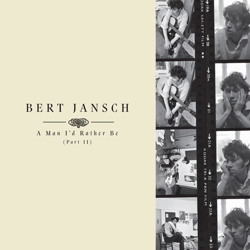 Bert Jansch: A Man I'd Rather Be (Part 2)