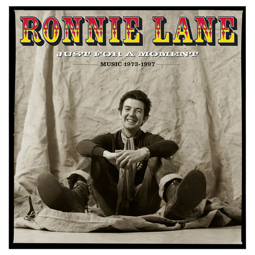Ronnie Lane: Just For A Moment (Music 1973-1997)