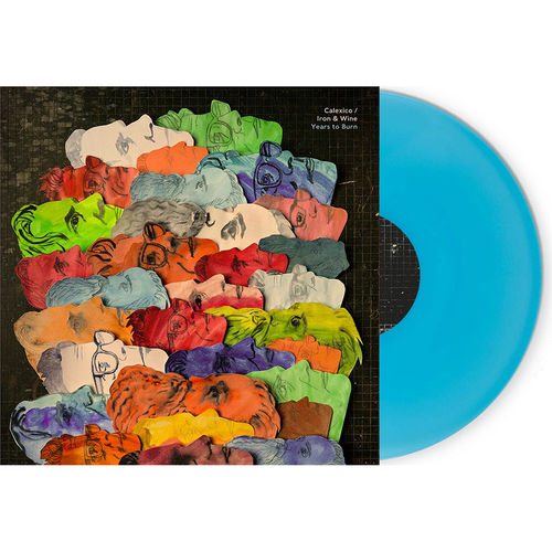 Calexico / Iron And Wine: Years to Burn: Limited Edition Turquoise Vinyl