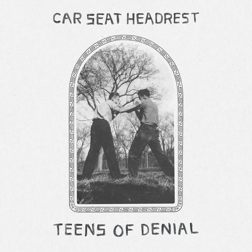 Car Seat Headrest: Teens Of Denial