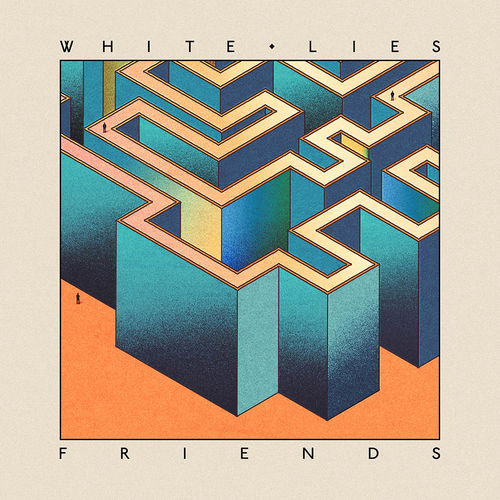White Lies: Friends