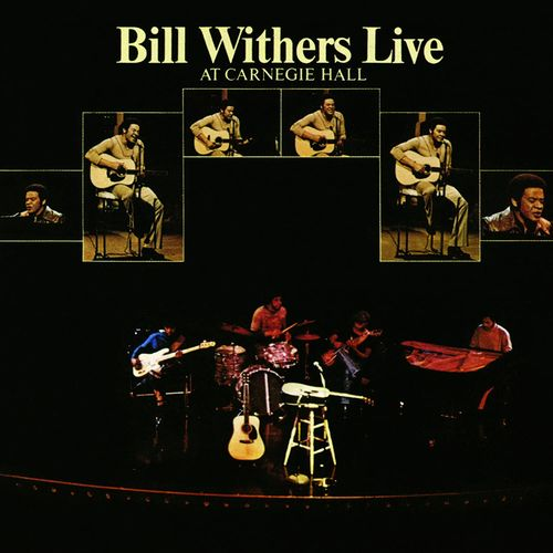 Bill Withers: Live At Carnegie Hall