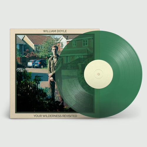 William Doyle: Your Wilderness Revisited: Signed Limited Edition Green Vinyl in Alternate Sleeve