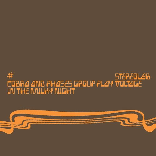 Stereolab: Cobra And Phases Group Play Voltage In The Milky Night [Expanded Edition, 2019]