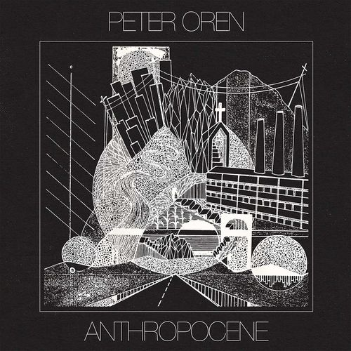Peter Oren: Anthropocene