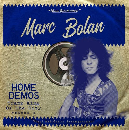 Marc Bolan: Tramp King Of the City : Home Demos Volume 2