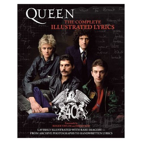 Queen: Queen: The Complete Illustrated Lyrics