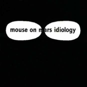 Mouse On Mars: Idiology