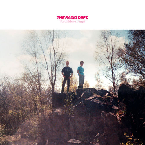 The Radio Dept.: Teach Me to Forget