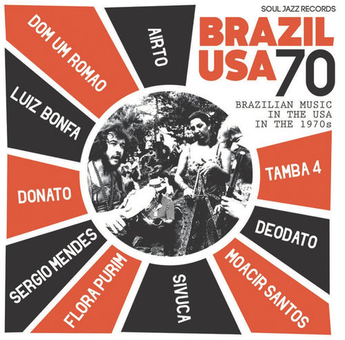 Airto Moreira & Flora Purim & Sergio Mendes: Soul Jazz Records presents Brazil USA - Brazilian Music in the USA in the 1970s