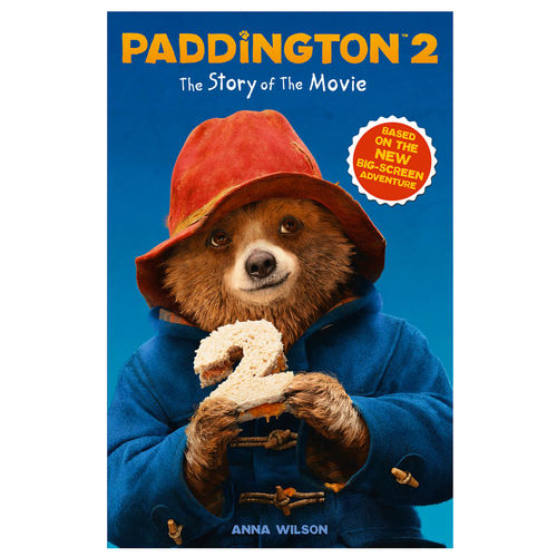 Paddington Bear: Paddington 2: The Story Of the Movie