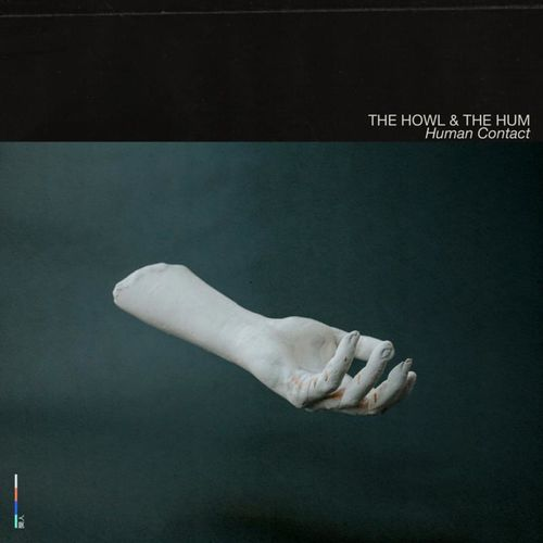 The Howl & The Hum: Human Contact