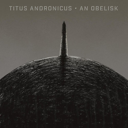 Titus Andronicus: An Obelisk