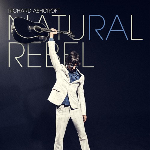 Richard Ashcroft: Natural Rebel