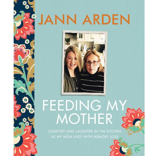 Jann Arden: Feeding My Mother