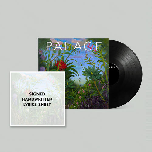Palace: Life After: Limited Edition Vinyl with Signed Handwritten Lyrics Print