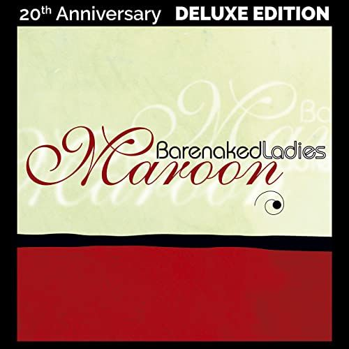 Barenaked Ladies: Maroon: 20th Anniversary Edition