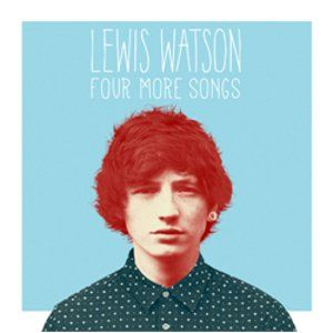 Lewis Watson: Four More Songs