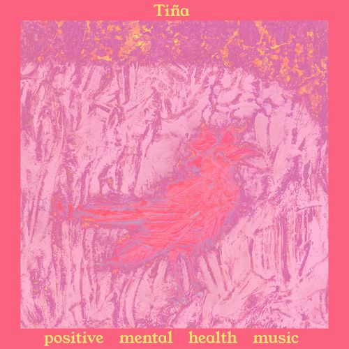 Tiña: Positive Mental Health Music: CD + Signed Card