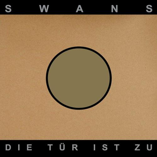 Swans: Die Tür Ist Zu