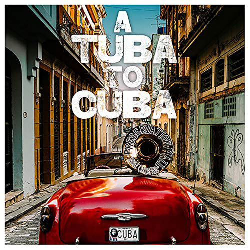 Preservation Hall Jazz Band: Preservation Hall Jazz Band: A Tuba To Cuba CD