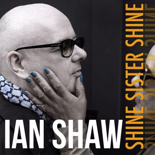 Ian Shaw: Shine Sister Shine