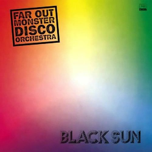 Far Out Monster Disco Orchestra : Black Sun