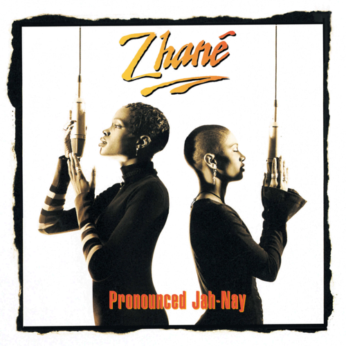 Zhané: Pronounced Jah-Nay