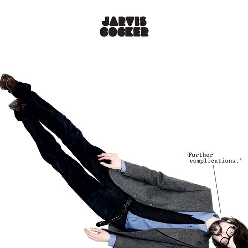 Jarvis Cocker: Further Complications: Black Vinyl LP + 10