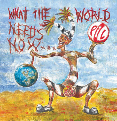 Public Image Limited: What The World Needs Now: Limited Edition Double Blue Vinyl