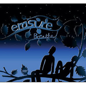 Erasure: Breathe
