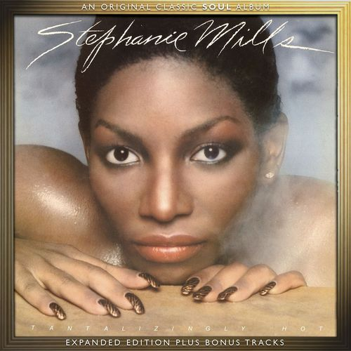 Stephanie Mills: Tantalizingly Hot: Expanded Version