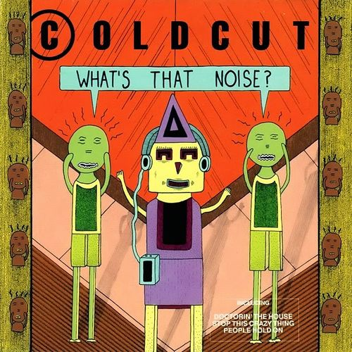 Coldcut: What's that Noise?