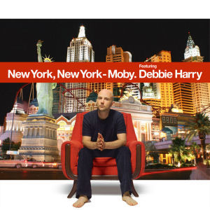 Moby: New York, New York (featuring Debbie Harry)
