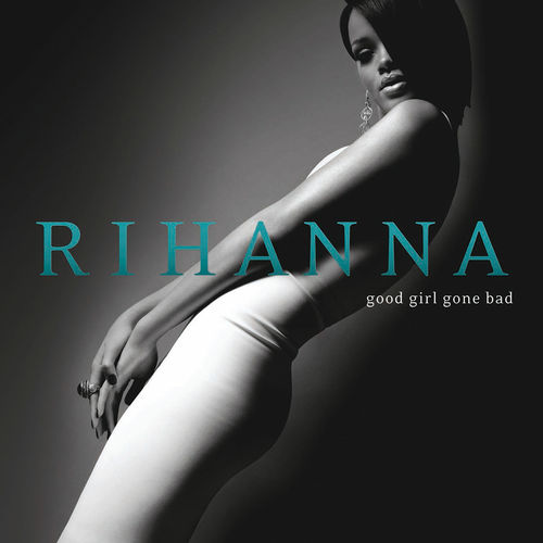 Rihanna: Good Girl Gone Bad