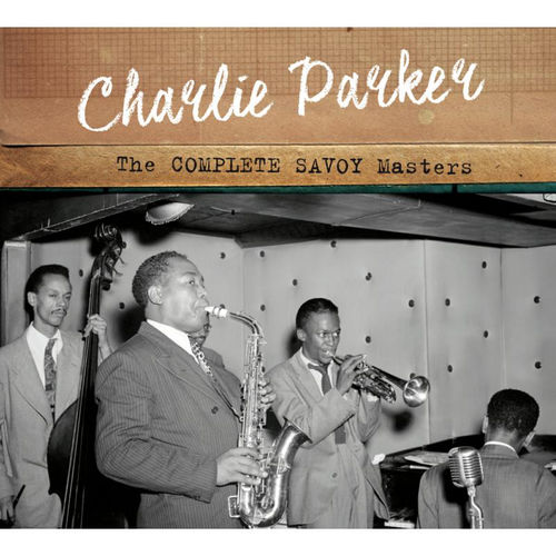 Charlie Parker: The Complete Savoy Masters: Limited Edition 2CD (Centennial Celebration Collection)