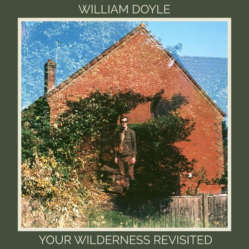 William Doyle: Your Wilderness Revisited