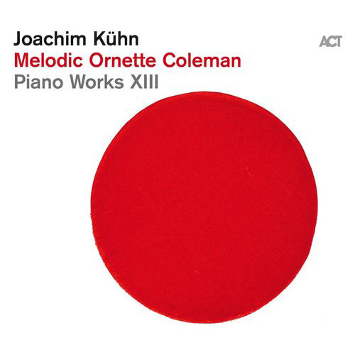 Joachim Kühn: Melodic Ornette Coleman