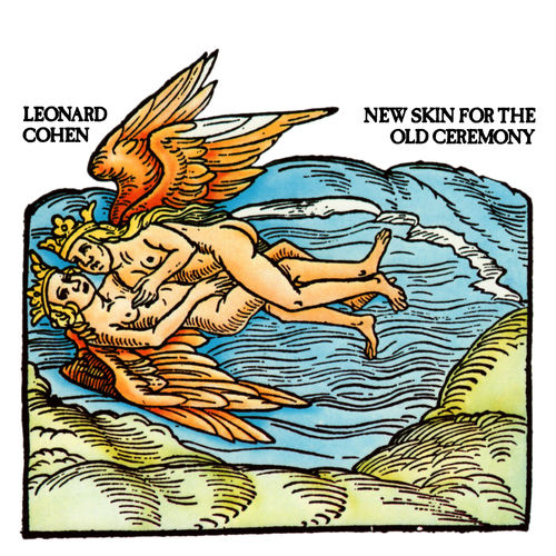 Leonard Cohen: New Skin For The Old Ceremony