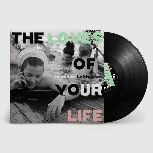 Hamilton Leithauser: The Loves of Your Life: Exclusive Signed Vinyl