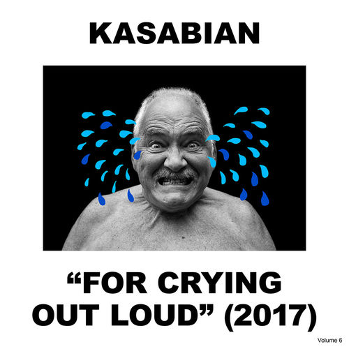Kasabian: For Crying Out Loud: Deluxe