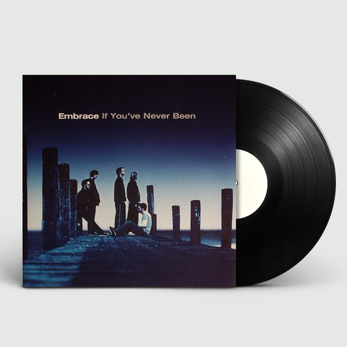 Embrace: If You've Never Been