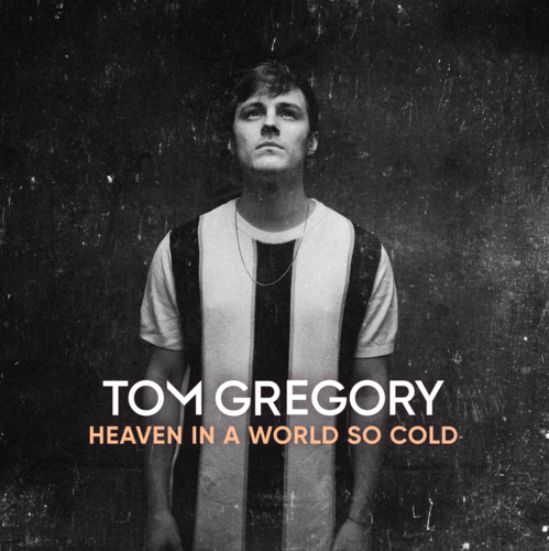 Tom Gregory: Heaven In A World So Cold: Limited Edition Signed Vinyl