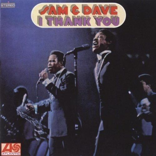 Sam & Dave: I Thank You