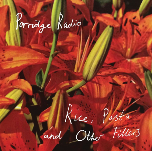 Porridge Radio: Rice, Pasta and Other Fillers Memorials of Distinction CD