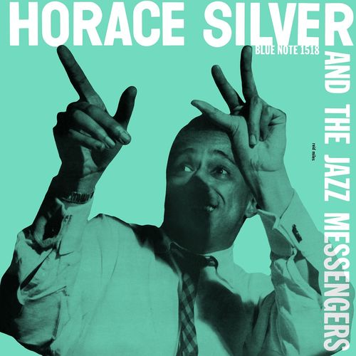 Horace Silver : Horace Silver and The Jazz Messengers