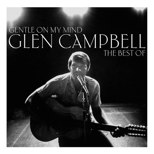 Glenn Campbell: Gentle On My Mind: The Collection