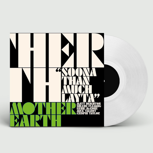 Mother Earth: Soona Than Much Layta: Limited Edition White Vinyl