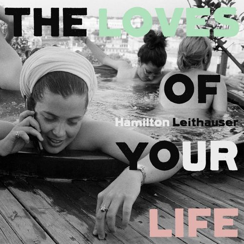 Hamilton Leithauser: The Loves of Your Life (LP)